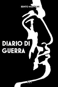 Picture of B. Mussolini. Diario di guerra