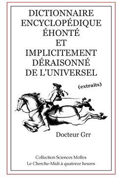 Picture of Dictionnaire Encyclopédique Éhonté et Implicitement  Déraisonné de l'Universel