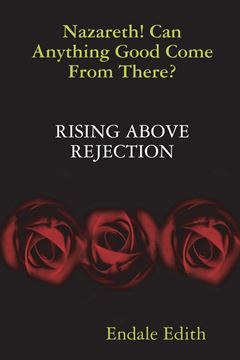 Picture of Nazareth! Can Anything Good Come From There? RISING ABOVE REJECTION