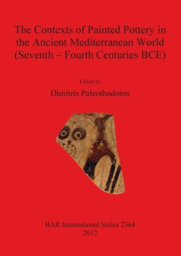 Picture of The Contexts of Painted Pottery in the Ancient Mediterranean World (Seventh - Fourth Centuries BCE)