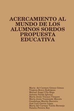 Picture of PROPUESTA EDUCATIVA DE ACERCAMIENTO AL MUNDO DE LOS ALUMNOS SORDOS