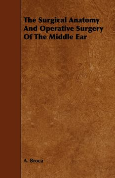 Picture of The Surgical Anatomy And Operative Surgery Of The Middle Ear