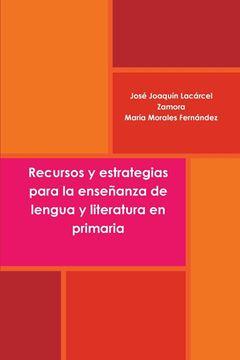 Picture of Recursos y estrategias para la enseñanza de lengua y literatura en primaria