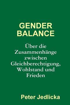 Picture of Gender Balance. Über die Zusammenhänge zwischen Gleichberechtigung, Wohlstand und Frieden