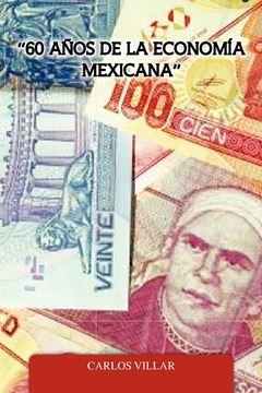 Picture of 60 Anos de La Economia Mexicana