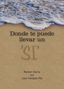 """Picture of Donde te puede llevar un """"SI"""""""