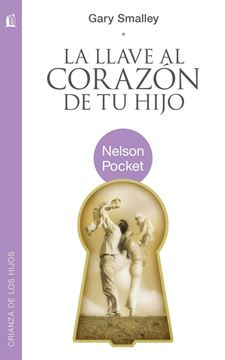 Picture of La Llave al Corazon de Tu Hijo = The Key to Your Child's Heart