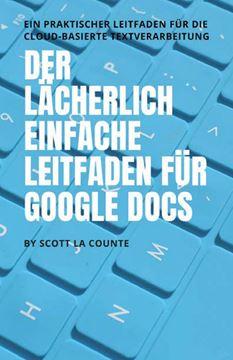 Picture of Der lächerlich einfache Leitfaden für Google Docs