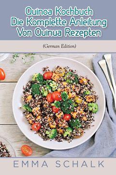 Picture of Quinoa Kochbuch Die Komplette Anleitung Von Quinua Rezepten