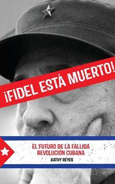 Picture of ¡Fidel Está Muerto!