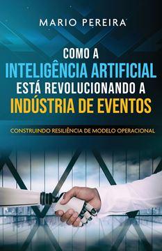 Picture of Como A Inteligência Artificial Está Revolucionando A Indústria de Eventos