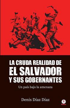 Picture of La Cruda Realidad de El Salvador y sus Gobernantes