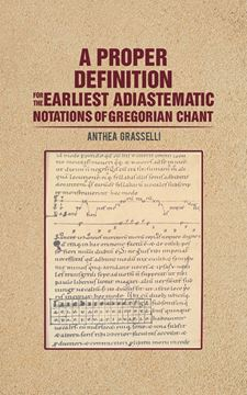 Picture of A Proper Definition for the Earliest Adiastematic Notations of Gregorian Chant