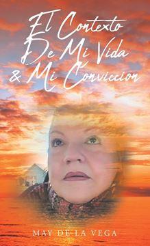 Picture of El Contexto De Mi Vida & Mi Conviccion