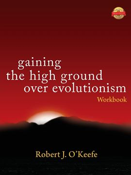 Picture of Gaining the High Ground over Evolutionism -Workbook