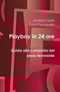 Picture of Playboy in 24 ore - Guida alla conquista del sesso femminile