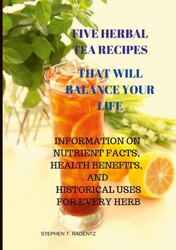 Picture of FIVE HERBAL TEA RECIPES TO BALANCE YOUR LIFE.