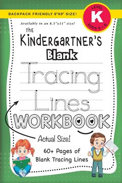 """Picture of The Kindergartner's Blank Tracing Lines Workbook (Backpack Friendly 6""""x9"""" Size!)"""