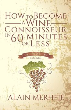 Picture of How to Become a Wine Connoisseur in 60 Minutes or Less
