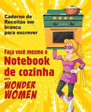 Picture of Faça você mesmo o Notebook de cozinha para Wonder Women