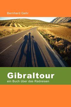 Picture of Gibraltour - Ein Buch Uber Das Radreisen