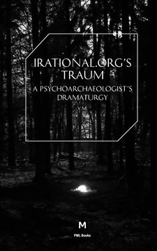 Picture of Irational.Orgs's Traum-A Psychoarchaeologist's Dramaturgy