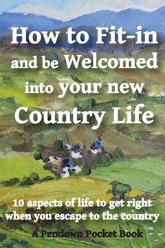 Picture of How to Fit-in and be Welcomed into your new Country Life