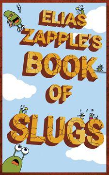 Picture of Elias Zapple's Book of Slugs
