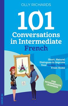Picture of 101 Conversations in Intermediate French
