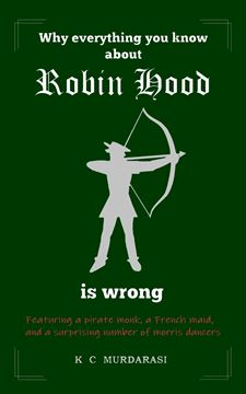 Picture of Why Everything You Know about Robin Hood Is Wrong