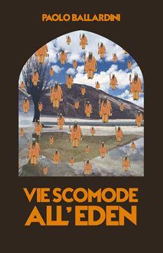 Picture of Vie Scomode all'Eden
