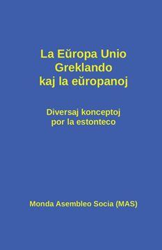 Picture of La Europa Unio, Greklando kaj la europanoj