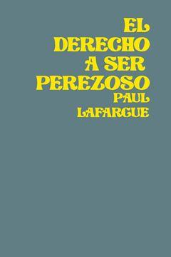Picture of El Derecho A Ser Perezoso