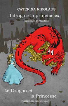 Picture of Il drago e la principessa - Le dragon et la princesse