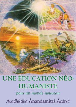 Picture of Une Education neohumaniste, s appuyant sur la sagesse du yoga et les sciences de l education
