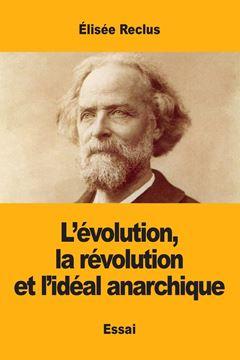 Picture of L'évolution, la révolution et l'idéal anarchique