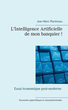 Picture of L'intelligence artificielle de mon banquier!