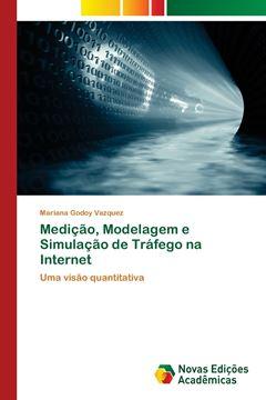 Picture of Medição, Modelagem e Simulação de Tráfego na Internet
