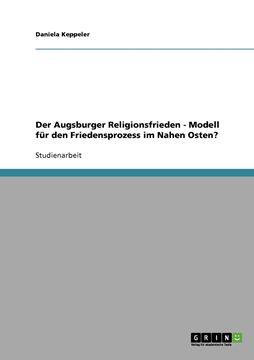 Picture of Der Augsburger Religionsfrieden - Modell für den Friedensprozess im Nahen Osten?