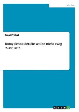 """Picture of Romy Schneider. Sie wollte nicht ewig """"Sissi"""" sein"""