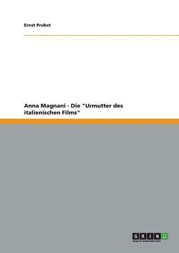 """Picture of Anna Magnani - Die """"Urmutter des italienischen Films"""""""