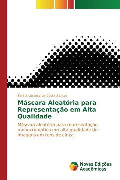 Picture of Máscara Aleatória para Representação em Alta Qualidade