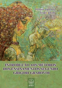 Picture of INTRODUÇÃO AOS MÉTODOS DOS ENSINAMENTOS SEGUNDO GRIGORI GRABOVOI (PORTUGUESE Edition)
