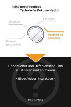 Picture of Best Practices Technische Dokumentation - Handbücher und Hilfen anschaulich illustrieren und animieren