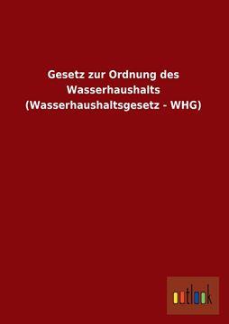 Picture of Gesetz Zur Ordnung Des Wasserhaushalts (Wasserhaushaltsgesetz - Whg)