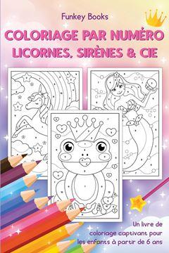Picture of Coloriage par numéro - Licornes, sirènes & Cie