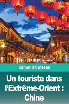 Picture of Un touriste dans l'Extrême-Orient