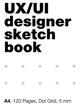 Picture of UI/UX Designer's SketchBook. A4, 80 Pages, Dot Grid