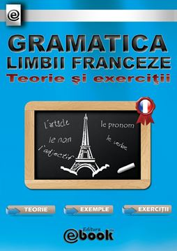 Picture of Gramatica limbii franceze - Teorie si exercitii