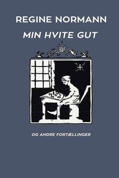 Picture of Min Hvite Gut og Andre Fortællinger